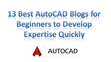 13 Best AutoCAD Blogs for Beginners to Develop Expertise Quickly