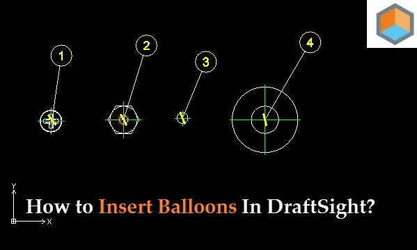 How to Insert Balloons in DraftSight ?